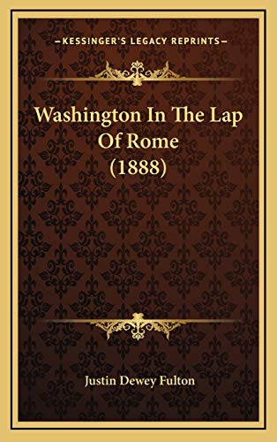 9781167284601: Washington In The Lap Of Rome (1888)