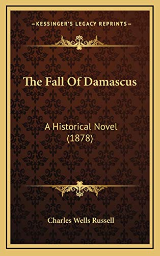 9781167284908: The Fall of Damascus: A Historical Novel (1878)