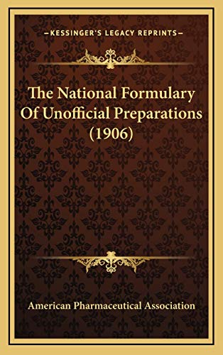 9781167285073: The National Formulary Of Unofficial Preparations (1906)