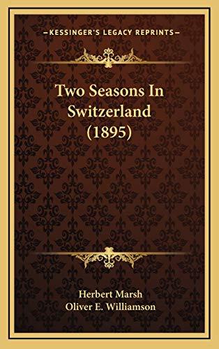 9781167285622: Two Seasons In Switzerland (1895)