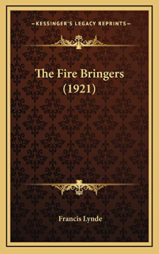 9781167285745: The Fire Bringers (1921)