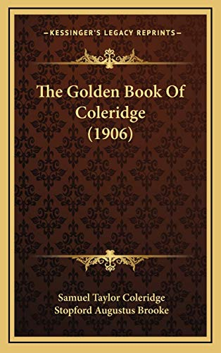 The Golden Book Of Coleridge (1906) (9781167287206) by Samuel Taylor Coleridge