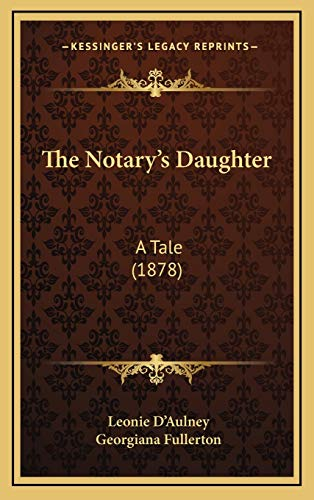 9781167289507: The Notary's Daughter: A Tale (1878)
