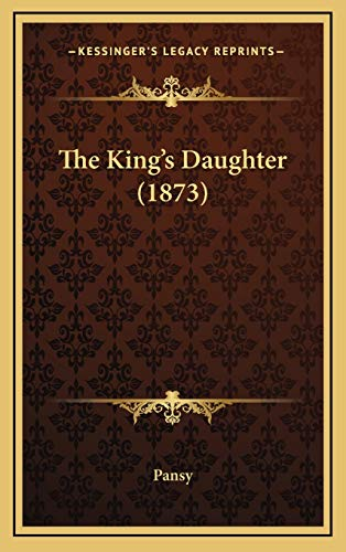 9781167289859: The King's Daughter (1873)