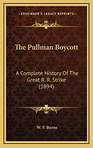 9781167290534: The Pullman Boycott: A Complete History Of The Great R. R. Strike (1894)
