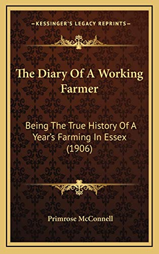 9781167290800: The Diary of a Working Farmer: Being the True History of a Year's Farming in Essex (1906)