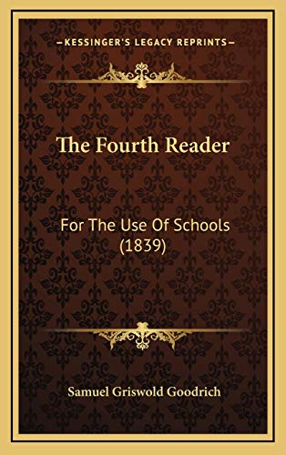 9781167291661: The Fourth Reader: For The Use Of Schools (1839)