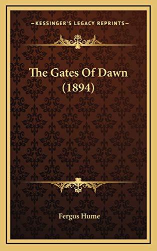 9781167292040: The Gates Of Dawn (1894)