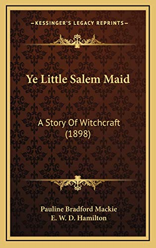 9781167293962: Ye Little Salem Maid: A Story Of Witchcraft (1898)
