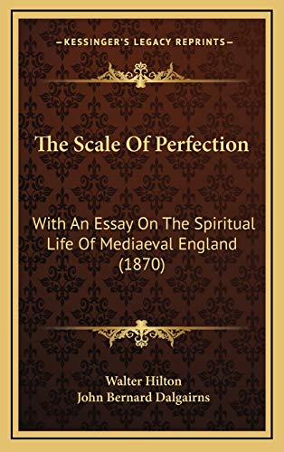 9781167294136: The Scale Of Perfection: With An Essay On The Spiritual Life Of Mediaeval England (1870)