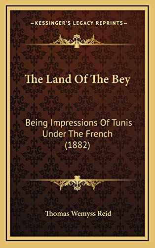 9781167296420: The Land Of The Bey: Being Impressions Of Tunis Under The French (1882)