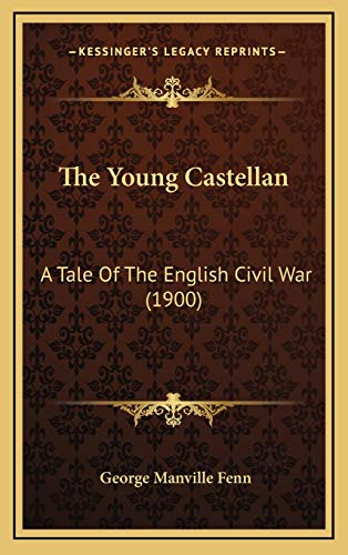 9781167296512: The Young Castellan: A Tale Of The English Civil War (1900)