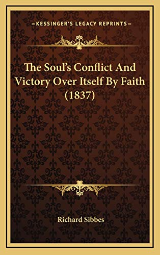 9781167296666: The Soul's Conflict And Victory Over Itself By Faith (1837)