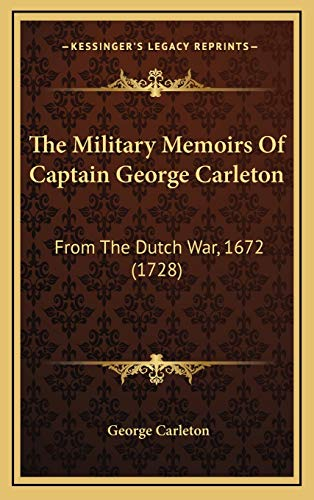 9781167296802: The Military Memoirs Of Captain George Carleton: From The Dutch War, 1672 (1728)