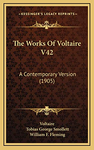 9781167297434: The Works Of Voltaire V42: A Contemporary Version (1905)
