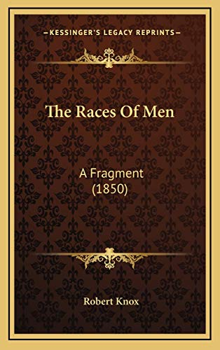 9781167298004: The Races Of Men: A Fragment (1850)