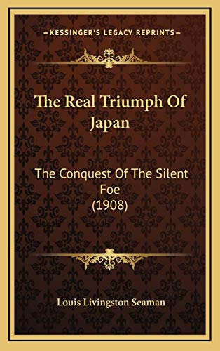 9781167298011: The Real Triumph Of Japan: The Conquest Of The Silent Foe (1908)