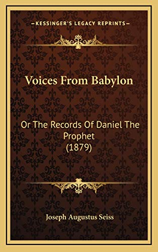 9781167300653: Voices From Babylon: Or The Records Of Daniel The Prophet (1879)