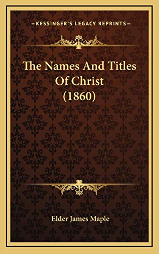 9781167302206: The Names And Titles Of Christ (1860)