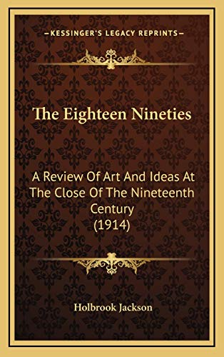 9781167302558: The Eighteen Nineties: A Review Of Art And Ideas At The Close Of The Nineteenth Century (1914)