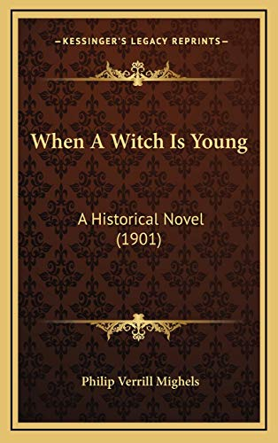 9781167304668: When A Witch Is Young: A Historical Novel (1901)