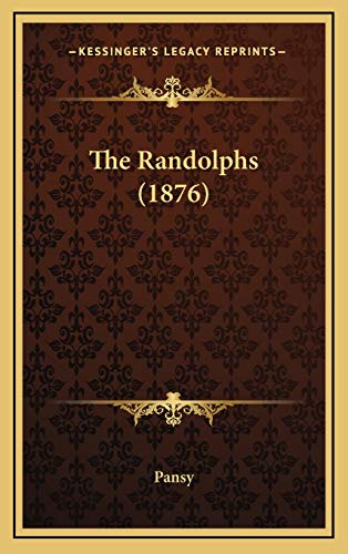 The Randolphs (1876) (9781167305450) by Pansy