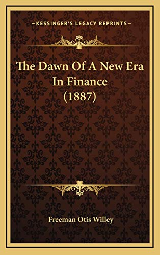 9781167305511: The Dawn Of A New Era In Finance (1887)