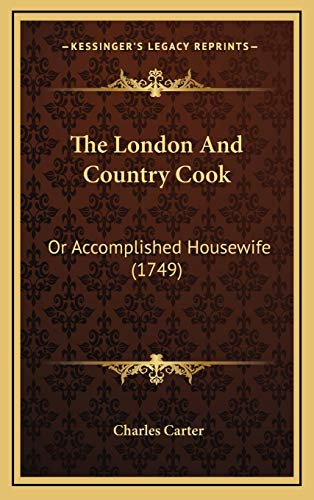 9781167306532: The London And Country Cook: Or Accomplished Housewife (1749)
