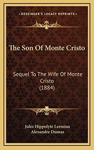 9781167307119: The Son Of Monte Cristo: Sequel To The Wife Of Monte Cristo (1884)