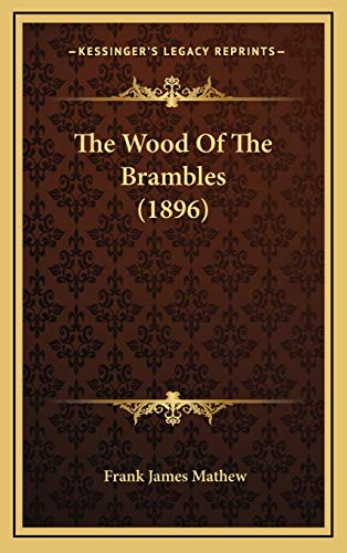 9781167307560: The Wood of the Brambles (1896)