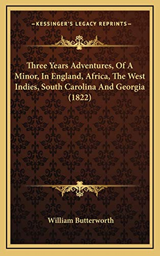 9781167308345: Three Years Adventures, Of A Minor, In England, Africa, The West Indies, South Carolina And Georgia (1822)