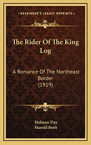 9781167308420: The Rider Of The King Log: A Romance Of The Northeast Border (1919)