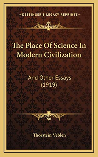 9781167308703: The Place Of Science In Modern Civilization: And Other Essays (1919)