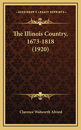 9781167310522: The Illinois Country, 1673-1818 (1920)