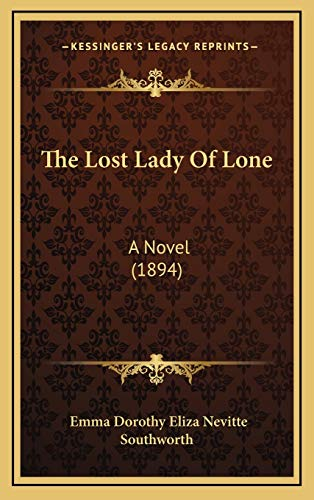 9781167310720: The Lost Lady Of Lone: A Novel (1894)