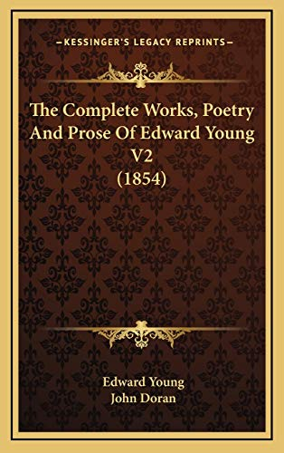 9781167311338: The Complete Works, Poetry And Prose Of Edward Young V2 (1854)