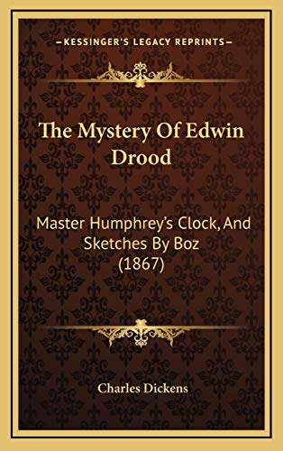 9781167311505: The Mystery Of Edwin Drood: Master Humphrey's Clock, And Sketches By Boz (1867)