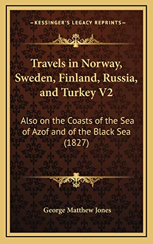 9781167311598: Travels in Norway, Sweden, Finland, Russia, and Turkey V2: Also on the Coasts of the Sea of Azof and of the Black Sea (1827)