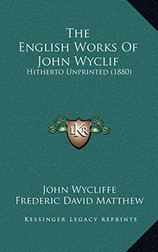 9781167312205: The English Works Of John Wyclif: Hitherto Unprinted (1880)