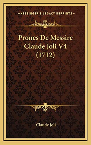 9781167312540: Prones de Messire Claude Joli V4 (1712)