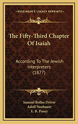 9781167312588: The Fifty-Third Chapter Of Isaiah: According To The Jewish Interpreters (1877)