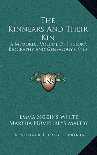 9781167313493: The Kinnears And Their Kin: A Memorial Volume Of History, Biography And Genealogy (1916)