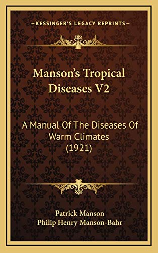 9781167315633: Manson's Tropical Diseases V2: A Manual Of The Diseases Of Warm Climates (1921)