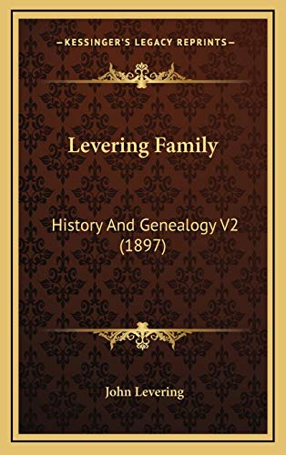 9781167316104: Levering Family: History And Genealogy V2 (1897)