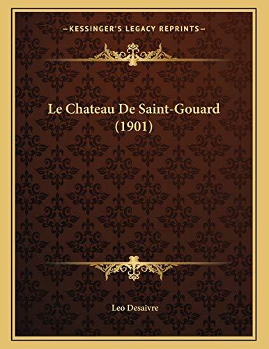 9781167320484: Le Chateau de Saint-Gouard (1901)