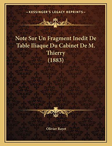 9781167321825: Note Sur Un Fragment Inedit De Table Iliaque Du Cabinet De M. Thierry (1883) (French Edition)