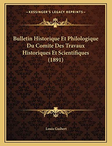 9781167322075: Bulletin Historique Et Philologique Du Comite Des Travaux Historiques Et Scientifiques (1891)