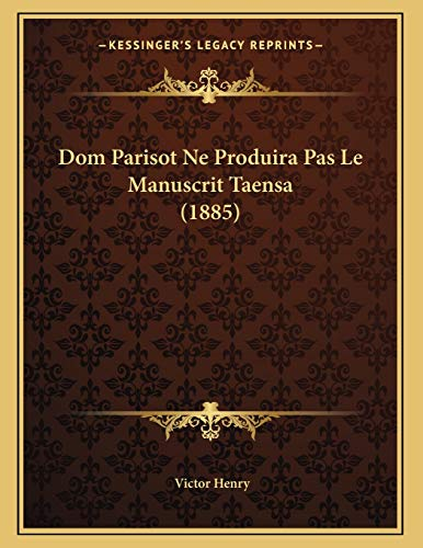 9781167324574: Dom Parisot Ne Produira Pas Le Manuscrit Taensa (1885) (French Edition)