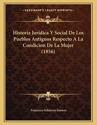 9781167324734: Historia Juridica y Social de Los Pueblos Antiguos Respecto a la Condicion de La Mujer (1856)