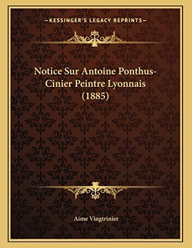 9781167325205: Notice Sur Antoine Ponthus-Cinier Peintre Lyonnais (1885)